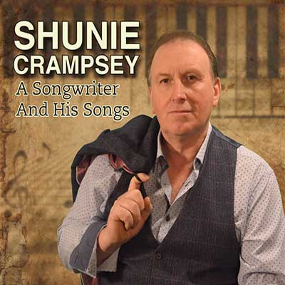 Shunie Crampsey - A Songwriter And His Songs